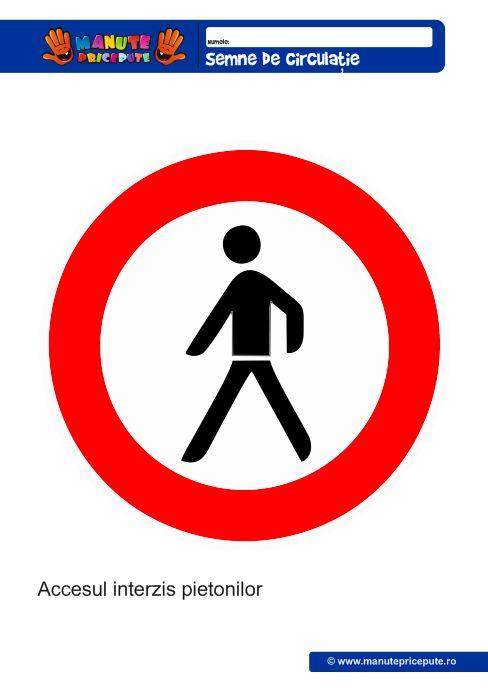 Semne de circulatie: acces interzis pietonilor
